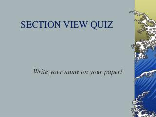 SECTION VIEW QUIZ