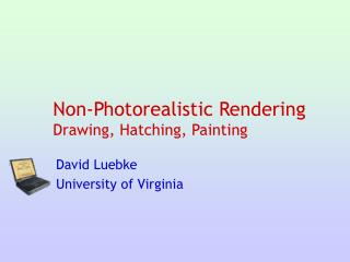 Non-Photorealistic Rendering Drawing, Hatching, Painting