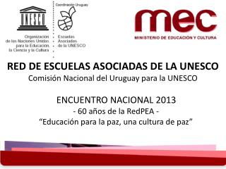 RED DE ESCUELAS ASOCIADAS DE  LA UNESCO Comisión  Nacional del Uruguay para la  UNESCO