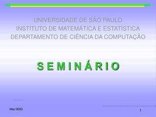 UNIVERSIDADE DE SÃO PAULO INSTITUTO DE MATEMÁTICA E ESTATÍSTICA