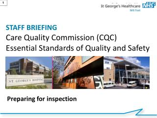 STAFF BRIEFING Care Quality Commission (CQC) Essential Standards of Quality and Safety