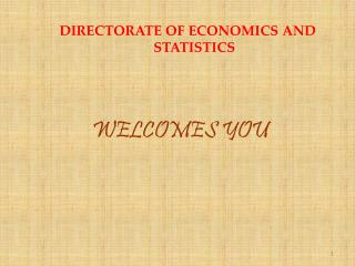 DIRECTORATE OF ECONOMICS AND STATISTICS
