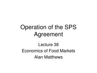 Operation of the SPS Agreement
