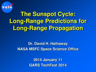 The Sunspot Cycle: Long-Range Predictions for Long-Range Propagation