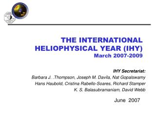 THE INTERNATIONAL HELIOPHYSICAL YEAR (IHY) March 2007-2009