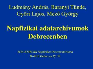 Ludmány András, Baranyi Tünde, Győri Lajos, Mező György Napfizikai adatarchívumok Debrecenben