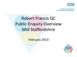 Robert Francis QC Public Enquiry Overview Mid Staffordshire
