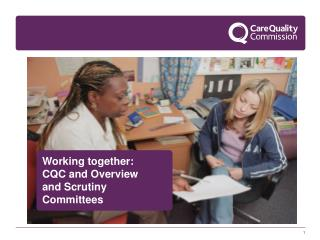 Working together: CQC and Overview and Scrutiny Committees