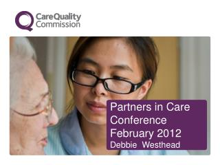 Partners in Care Conference February 2012 Debbie  Westhead