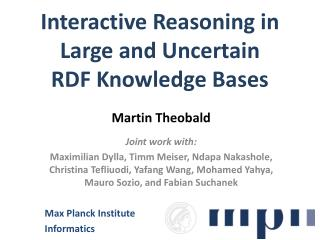 Interactive Reasoning in  Large and Uncertain  RDF Knowledge Bases