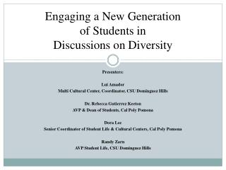 Engaging a New Generation  of Students in  Discussions on Diversity