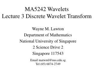 MA5242 Wavelets  Lecture 3 Discrete Wavelet Transform
