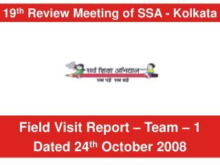 19 th  Review Meeting of SSA - Kolkata