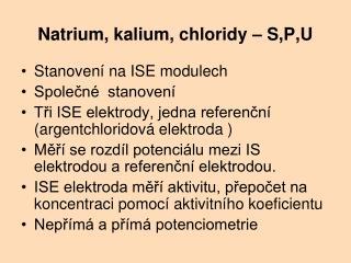Natrium, kalium, chloridy – S,P,U