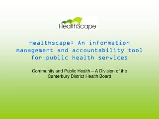 Healthscape: An information management and accountability tool for public health services