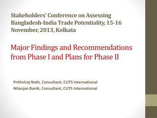 Prithviraj Nath, Consultant, CUTS International Nilanjan Banik, Consultant, CUTS International