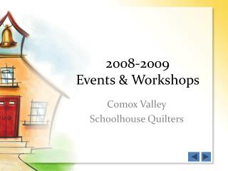 2008-2009  Events & Workshops