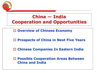 China — India Cooperation and Opportunities