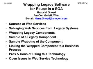 Sources of Web Services Salvaging Web Services from  Legacy Systems Wrapping Legacy Components