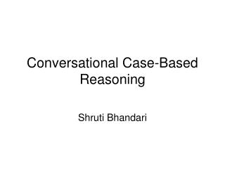 Conversational Case-Based  Reasoning