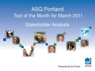 ASQ Portland Tool of the Month for March 2011 Stakeholder Analysis