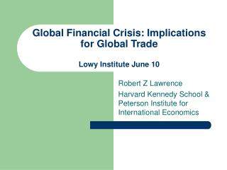 Global Financial Crisis: Implications for Global Trade  Lowy Institute June 10