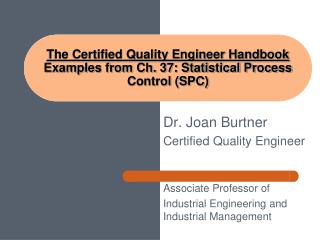 The Certified Quality Engineer Handbook  Examples from Ch. 37: Statistical Process Control (SPC)