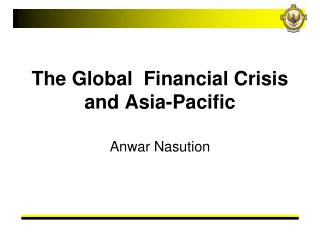 The Global  Financial Crisis and Asia-Pacific