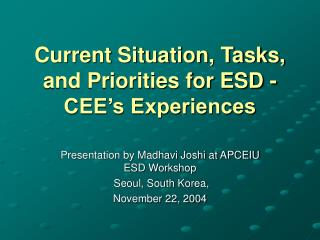 Current Situation, Tasks, and Priorities for ESD - CEE's Experiences