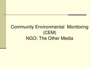 Community Environmental  Monitoring (CEM) ‏ NGO: The Other Media
