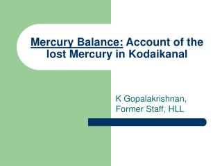 Mercury Balance:  Account of the lost Mercury in Kodaikanal