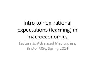 Intro to non-rational expectations (learning) in macroeconomics
