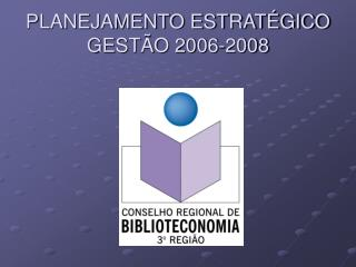 PLANEJAMENTO ESTRATÉGICO GESTÃO 2006-2008
