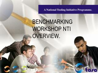 BENCHMARKING WORKSHOP NTI OVERVIEW.