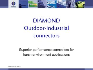 DIAMOND Outdoor- Industrial connector s