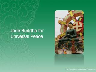 Jade Buddha for  Universal Peace