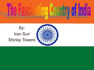 The Fascinating Country of India