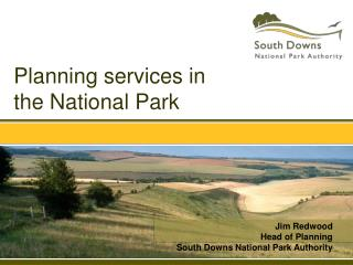 Jim Redwood Head of Planning South Downs National Park Authority