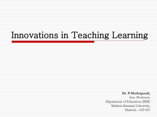 Innovations in Teaching Learning