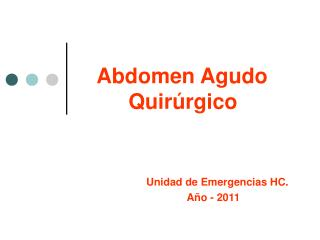 Abdomen Agudo    Quir rgico       Unidad de Emergencias HC.            A o - 2011