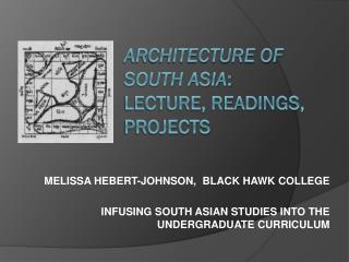 Architecture of South Asia :  Lecture, readings, projects