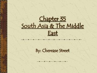 Chapter 35  South Asia & The Middle East