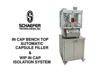 IN CAP BENCH TOP AUTOMATIC CAPSULE FILLER & WIP IN CAP ISOLATION SYSTEM