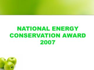 NATIONAL ENERGY CONSERVATION AWARD  2007