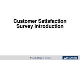 Customer Satisfaction Survey  Introduction