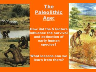 The Paleolithic Age: