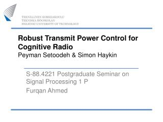 Robust Transmit Power Control for Cognitive Radio Peyman Setoodeh & Simon Haykin