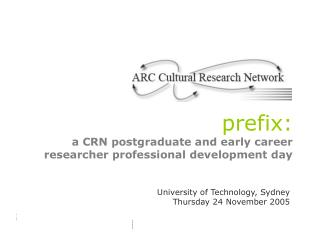 prefix: a CRN postgraduate and early career researcher professional development day