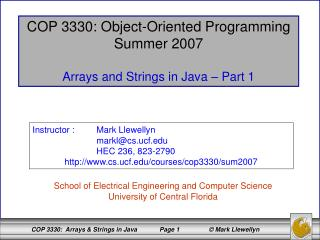 COP 3330: Object-Oriented Programming Summer 2007 Arrays and Strings in Java – Part 1