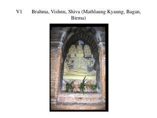 V1Brahma, Vishnu, Shiva (Mathlaung Kyaung, Bagan, Birma)